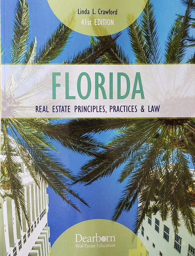 Florida Real Estate_Principles Practices and Law 41st Edition