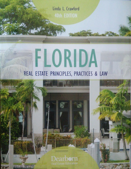 Florida Real Estate_Principles Practices and Law 38th Edition